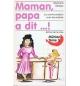 Maman, papa a dit... ! La communication avec les enfants - Eberhard Mühlan