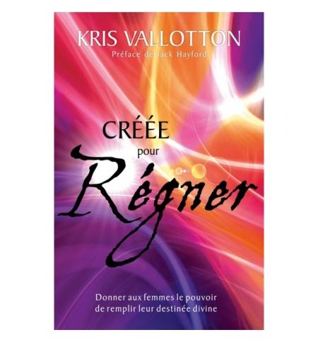 Créée pour régner - Kris Valloton