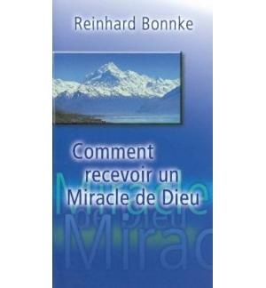Comment recevoir un miracle de Dieu - Reinhard Bonnke
