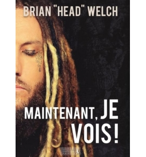 """Maintenant, je vois ! - Brian """"Head"""" Welch"""