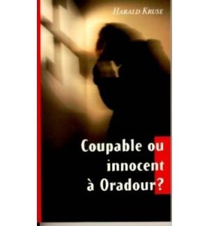 Coupable ou innocent à Oradour ? - Harald Kruse