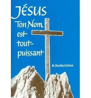 Jésus ton nom est tout puissant - Basilea Schlink