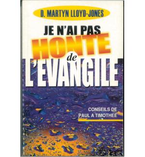 Je n'ai pas honte de l'Evangile - D.Martyn Lloyd-Jones