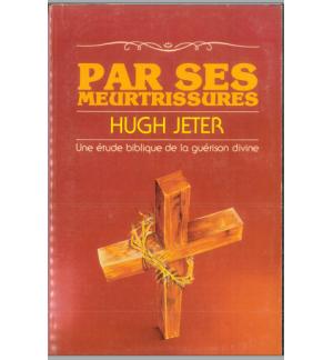 Par ses meurtrissures - Hugh Jeter