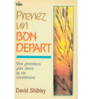 Prenez un bon depart - David Shibley