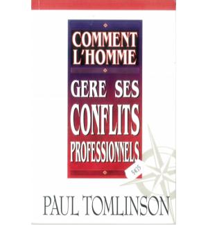 Comment l'homme gère ses conflits professionnels - Paul Tomlinson