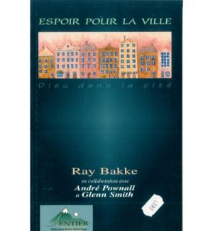 Espoir pour la ville - Ray Bakke