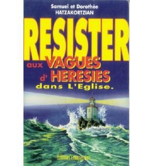Resister aux vagues d'heresies dans l'Eglise - Samuel & Dorothée Hatzakortzian