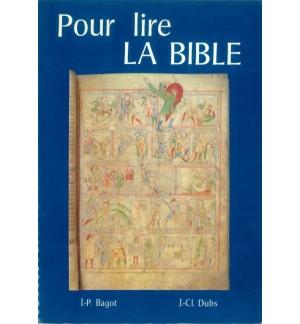 Pour lire la bible - J.-CI. Dubs & J.-P. Bagot