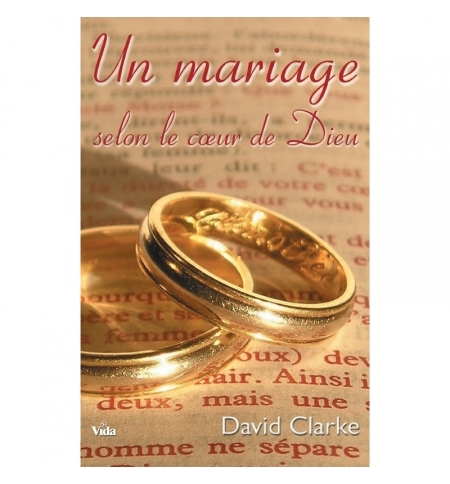 Un mariage selon le coeur de Dieu - David Clarke