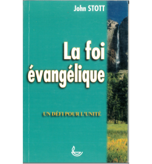 La foi évangélique- John Stott