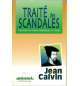 Traité des scandales - Jean Calvin