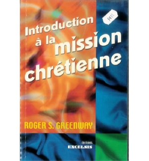 Introduction A La Mission Chrétienne - Roger S.Greenway