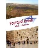 Pourquoi Israël ? - Willem J.J. Glashouwer