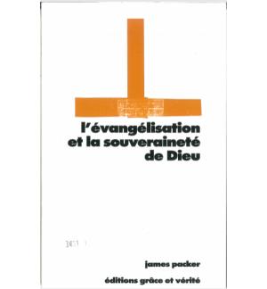 L'évangélisation et la souveraineté de Dieu - James Packer