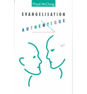 Evangélisation authentique - Floyd MCCLUNG