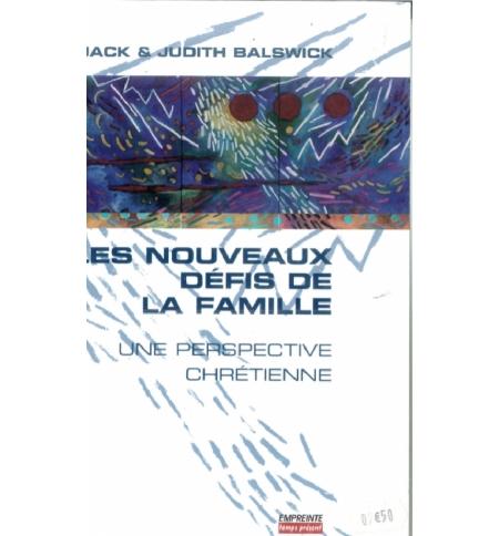 Les nouveaux défis de la famille - Jack & Judith BALSWICK