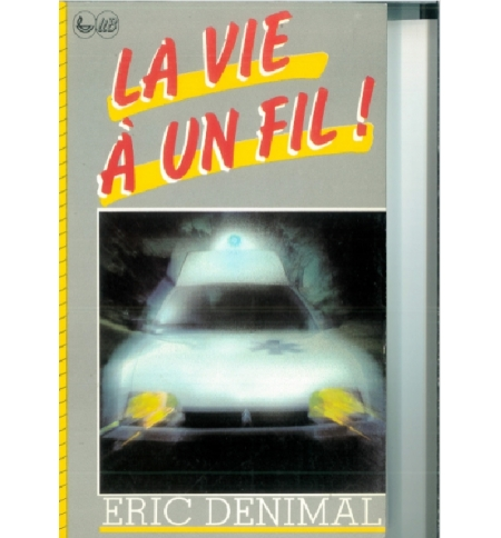 La vie à un fil - Eric DENIMAL