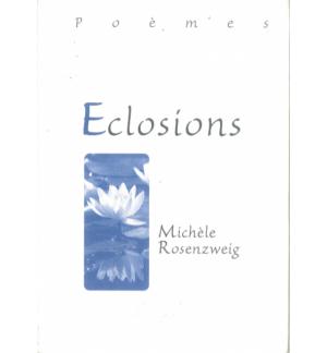 Eclosions - Michèle ROSENZWEIG