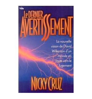 Le dernier avertissement - Nicky Cruz