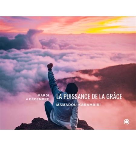 La puissance de la grâce - Mamadou Karambiri
