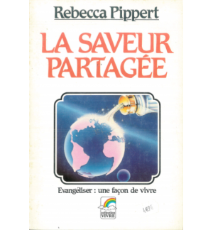 La saveur partagée - Rebecca Pippert