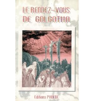 Le rendez-vous de Golgotha