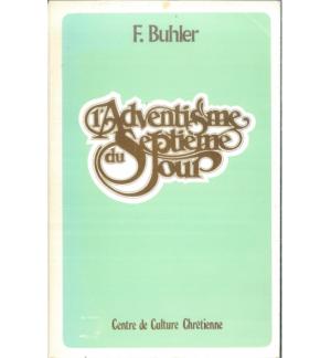 Adventissme du 7éme Jour - F. Buhler