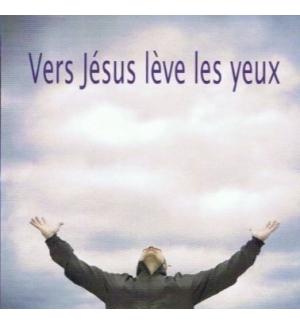 Vers Jésus lève les yeux - Joseph Dockwiller