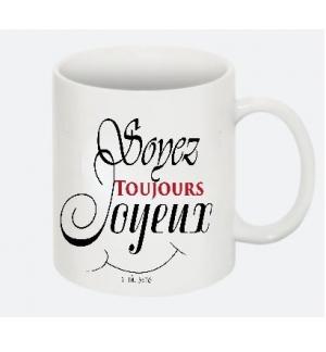Mug Mug Soyez toujours joyeux ... 1 Th. 5:16