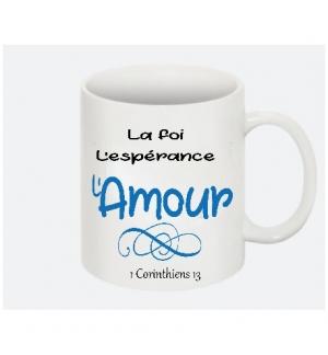 Mug La foi, L'esperance L'Amour 1 Cor. 13