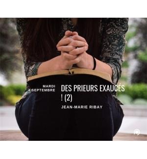 Des prieurs exaucés (2) - Jean-Marie Ribay