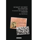 Le salut ne vient pas d'Hitler - Jean-Paul Kremer