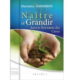 Naître et grandir dans le Royaume des Cieux - Mamadou Karambiri