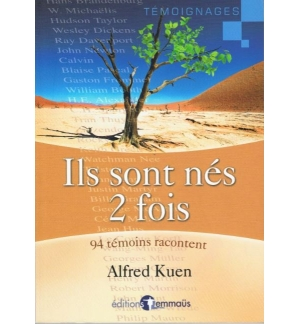 Ils sont nés 2 fois - 94 témoins racontent - Alfred Kuen