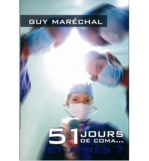 51 jours de coma et après ? - Guy Maréchal