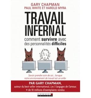 Travail infernal : Comment survivre avec des personnalités difficiles - Gary Cha